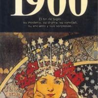 1900 (El fin de siglo, su misterio, su drama, su vanidad, su encanto y sus sorpresas)